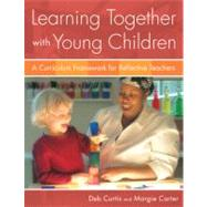 Learning Together With Young Children by Curtis, Deb, 9781929610976