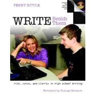 Write Beside Them: Risk, Voice, and Clarity in High School Writing by Kittle, Penny, 9780325010977