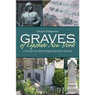 Graves of Upstate New York by D'Imperio, Chuck, 9780815610977