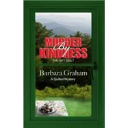 Murder by Kindness by Graham, Barbara, 9781432830977