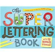 The Super Lettering Book by Bos, Samone, 9781438010977