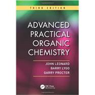 Advanced Practical Organic Chemistry, Third Edition by Leonard; John, 9781439860977