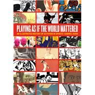 Playing As If the World Mattered: An Illustrated History of Activism in Sports by Kuhn, Gabriel, 9781629630977