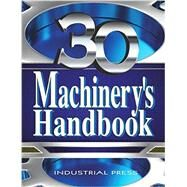 Machinery's Handbook by Oberg, Erik; Jones, Franklin D.; Horton, Holbrook L.; Ryffel, Henry H.; McCauley, Christopher J., 9780831130978
