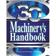 Machinery�s Handbook by Oberg, Erik; Jones, Franklin D.; Horton, Holbrook L.; Ryffel, Henry H.; McCauley, Christopher J., 9780831130978