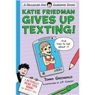 Katie Friedman Gives Up Texting! (And Lives to Tell About It.) by Greenwald, Tommy; Coovert, J.  P., 9781250110978