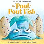 The Pout-Pout Fish by Diesen, Deborah; Hanna, Dan, 9780374360979