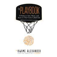 The Playbook by Alexander, Kwame; Neave, Thai, 9780544570979