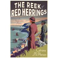 The Reek of Red Herrings A Dandy Gilver Mystery by McPherson, Catriona, 9781250090980