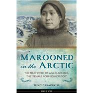 Marooned in the Arctic by Caravantes, Peggy, 9781613730980