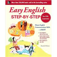 Easy English Step-by-Step for ESL Learners Master English Communication Proficiency--FAST! by Pelletier, Danielle, 9780071820981