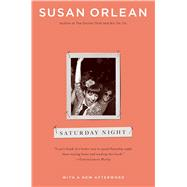 Saturday Night by Orlean, Susan, 9781451660982