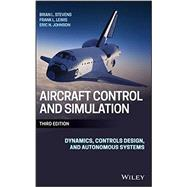 Aircraft Control and Simulation by Stevens, Brian L.; Lewis, Frank L.; Johnson, Eric N., 9781118870983