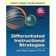 Differentiated Instructional Strategies: One Size Doesn't Fit All by Gregory, Gayle; Chapman, Carolyn, 9781452260983