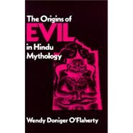 The Origins of Evil in Hindu Mythology by O'Flaherty, Wendy Doniger, 9780520040984