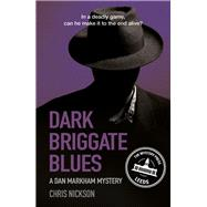 Dark Briggate Blues by Nickson, Chris, 9780750960984