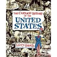 The Cartoon History of the United States by Gonick, Larry, 9780062730985