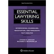 Essential Lawyering Skills: Interviewing, Counseling, Negotiation, and Persuasive Fact Analysis, Fifth Edition by Krieger, Stefan H.; Neumann, Jr., Richard K., 9781454830986
