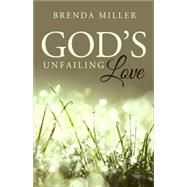 God's Unfailing Love by Miller, Brenda, 9781634180986