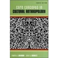 Core Concepts in Cultural Anthropology by Lavenda, Robert; Schultz, Emily, 9780073530987