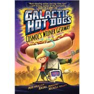 Galactic Hot Dogs by Brallier, Max; Maguire, Rachel; Kelley, Nichole, 9781481480987