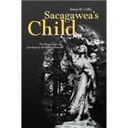 Sacagawea's Child by Colby, Susan M., 9780806140988