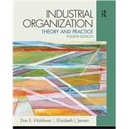 Industrial Organization: Pearson New International Edition: Theory and Practice by Waldman; Don, 9780132770989
