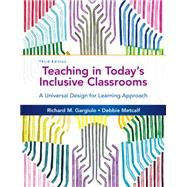 Teaching in Today�s Inclusive Classrooms A Universal Design for Learning Approach by Gargiulo, Richard M.; Metcalf, Debbie, 9781305500990