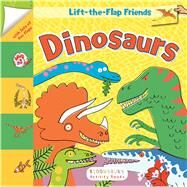 Lift-the-Flap Friends: Dinosaurs by , 9781681190990