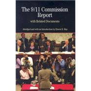The 9/11 Commission Report with Related Documents by May, Ernest R., 9780312450991