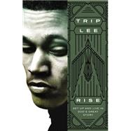 Rise: Get Up and Live in God's Great Story by Lee, Trip, 9780529120991