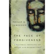 The Face of Forgiveness by Jamieson, Philip D., 9780830840991