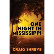 One Night in Mississippi by Shreve, Craig, 9781459730991