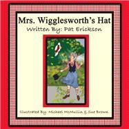 Mrs. Wigglesworth's Hat by Erickson, Pat, 9781483560991