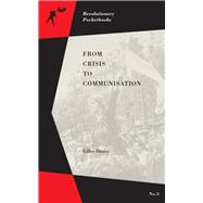 From Crisis to Communisation by Dauve, Gilles, 9781629630991
