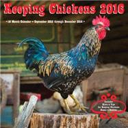 Keeping Chickens 2016 Calendar by Rock Point, 9781631060991