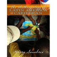 Anthropology of Latin America and the Caribbean by Sanabria; Harry, 9780205380992