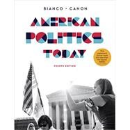 American Politics Today by Bianco, William T.; Canon, David T., 9780393250992