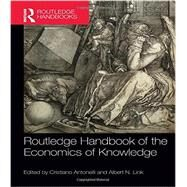 Routledge Handbook of the Economics of Knowledge by Antonelli; Cristiano, 9780415640992