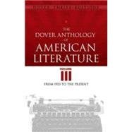The Dover Anthology of American Literature, Volume III From 1923 to the Present by Blaisdell, Bob, 9780486790992