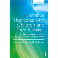 Narrative Therapies with Children and their Families: A Practitioner's Guide to Concepts and Approaches by Vetere; Arlene, 9781138890992