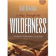 A Way Through the Wilderness by Renfroe, Rob, 9781501800993