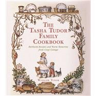 The Tasha Tudor Family Cookbook by Tudor, Winslow, 9781510710993