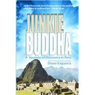 Junkie Buddha: A Journey of Discovery in Peru by Esguerra, Diane; Zenfell, Martha Ellen, 9781903070994