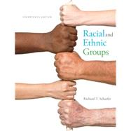 Racial and Ethnic Groups by Schaefer, Richard T., 9780133770995