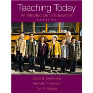 Teaching Today An Introduction to Education, Enhanced Pearson eText with Loose-Leaf Version -- Access Card Package by Armstrong, David G.; Henson, Kenneth T.; Savage, Tom V., 9780133830996