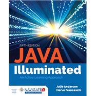 Java Illuminated by Anderson, Julie; Franceschi, Hervé J., 9781284140996