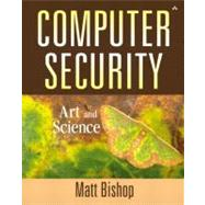 Computer Security Art and Science by Bishop, Matt, 9780201440997