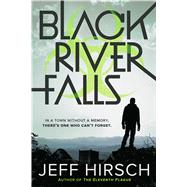 Black River Falls by Hirsch, Jeff, 9780544390997