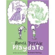 The Almost Terrible Playdate by Torrey, Richard, 9780553510997
